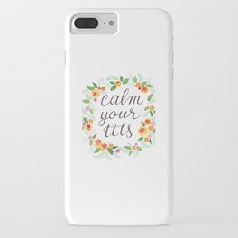 Calm Your Tits iPhone Case