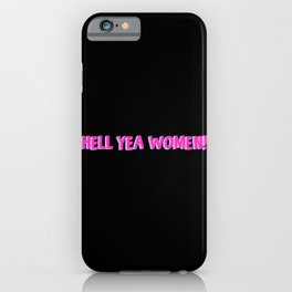 Hell Yea Women! Feminist Agenda iPhone Case