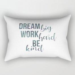Motivational Dream Big Work Hard Be Kind Rectangular Pillow