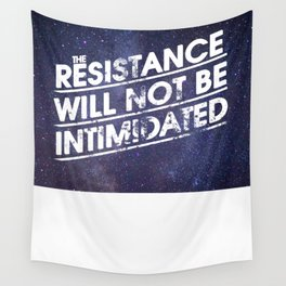 The Resistance Will Not Be Intimidated Wall Tapestry