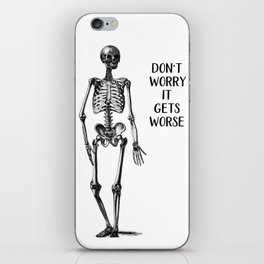 Don't worry it gets Worse iPhone Skin