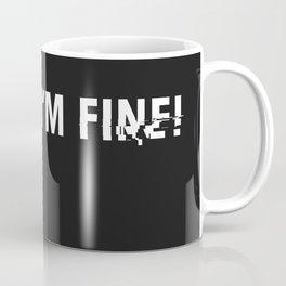 i'm fine. Coffee Mug