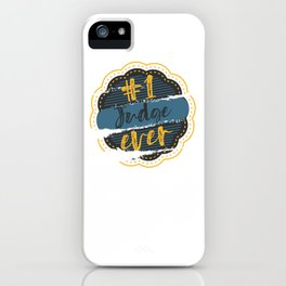 Judge Number One iPhone Case