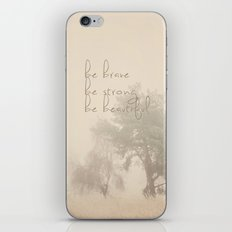 be brave ... be strong ... be beautiful!  iPhone & iPod Skin