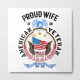 Proud Wife Of An American Veteran US Soldier July 4th R.E.D. Metal Print