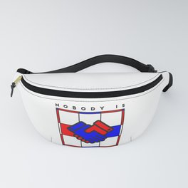 Nobody is illegal Fanny Pack