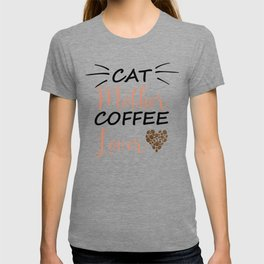Cat Mother. Coffee Lover T-shirt