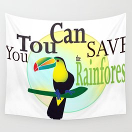 You TouCan Save The Rainforest Wall Tapestry