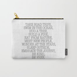 Take road trips. Carry-All Pouch