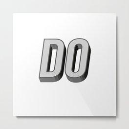 DO Metal Print