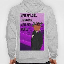 material girl Hoody