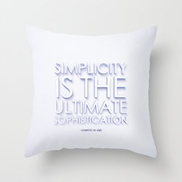 Simplicity is the Ultimate Sophistication Throw Pillow