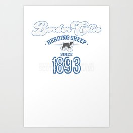 Border Collie - Since 1893 Art Print