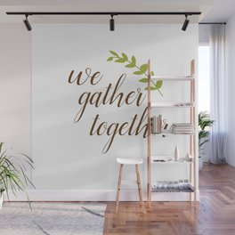 We Gather Together Wall Mural