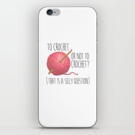To Crochet, Or Not To Crochet? (That Is A Silly Question) iPhone Skin