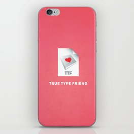True Type Friend iPhone Skin