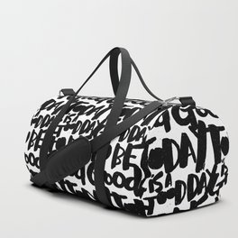 today is a good day to be good Duffle Bag