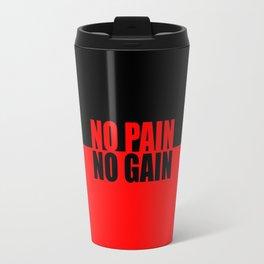 No pain no gain...Gym Motivational Quote Travel Mug