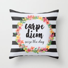 Carpe Diem / Seize The Day Quote Throw Pillow