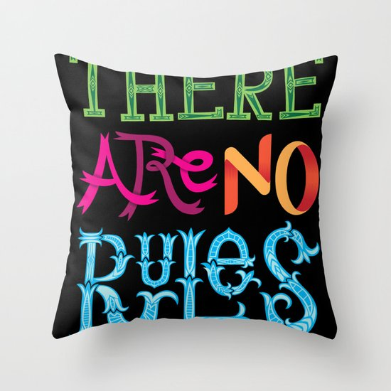 There are no Rules Throw Pillow
