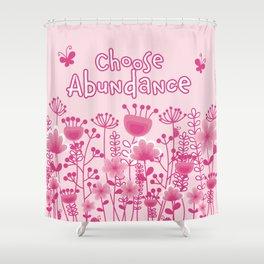 Choose Abundance Shower Curtain