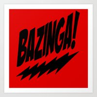 bazinga Art Prints featuring bazinga by  Alexia Miles photography