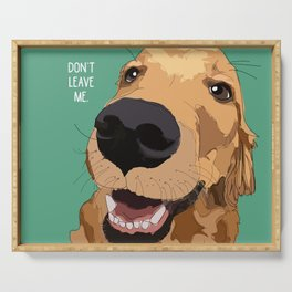 Golden Retriever dog-Don't leave me! Serving Tray