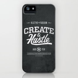 KLCTVEfusion Create and Hustle iPhone Case