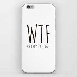 WTF - Where's The Food? iPhone Skin