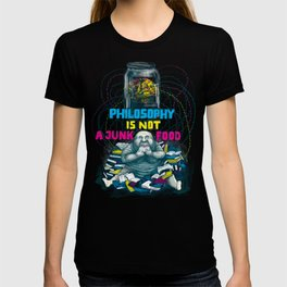 Philosophy is not a junk food T-shirt