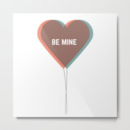 be mine Metal Print