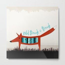 Wild Through & Through Metal Print