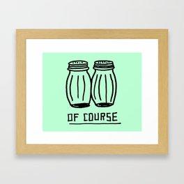 OF COURSE Framed Art Print