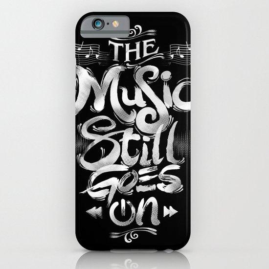 Music Still Goes On iPhone & iPod Case