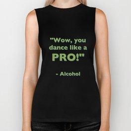 """Wow, you dance like a PRO!"" - Alcohol Biker Tank"