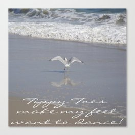 Tippy Toes Make My Feet Want To Dance Canvas Print