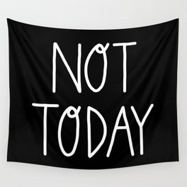 Not Today (white) Wall Tapestry