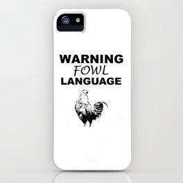 Warning Fowl Language Slogan iPhone Case
