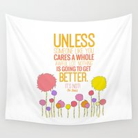 dr seuss Wall Tapestries featuring unless someone like you.. the lorax, dr seuss inspirational quote by studiomarshallarts