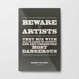 Beware of Artists Metal Print