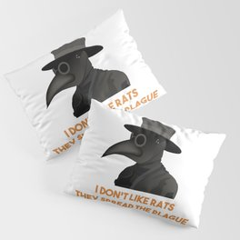 Medieval Plague Doctor Doesn't Like Rats Pillow Sham