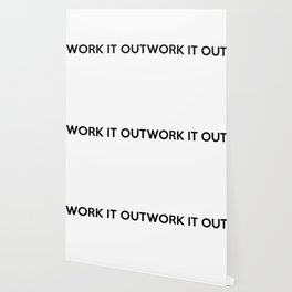 WORK IT OUT Wallpaper