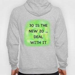 30 is the new 20 Hoody