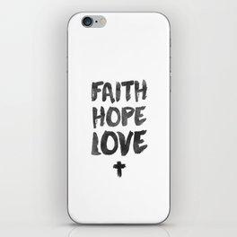 Faith Hope Love iPhone Skin