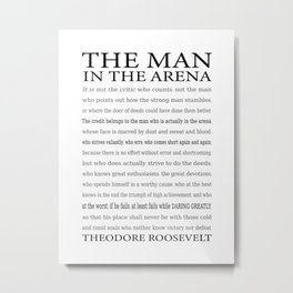 The Man in the Arena, Daring Greatly Quote by Theodore Roosevelt Metal Print