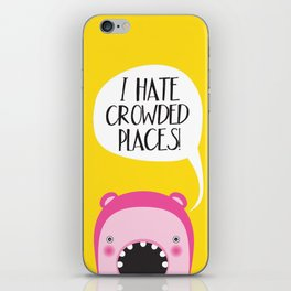 I hate crowded places! iPhone Skin