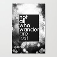 not all who wander Canvas Prints featuring Not All Who Wander by Bradley Hardwick