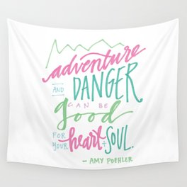 adventure and danger can be good for the heart and soul. Wall Tapestry