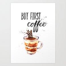 But first coffee LON Art Print
