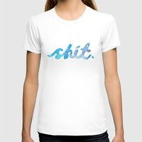 shit T-shirts featuring Shit. by CaptClare